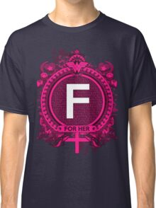 FOR HER - F Classic T-Shirt