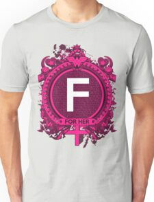 FOR HER - F Unisex T-Shirt