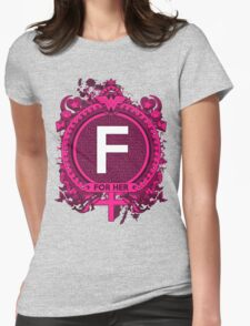 FOR HER - F Womens Fitted T-Shirt