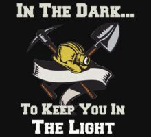 Miners - In the Dark, To Keep You In the Light One Piece - Short Sleeve