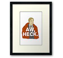 Aw, Heck. Framed Print