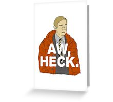 Aw, Heck. Greeting Card