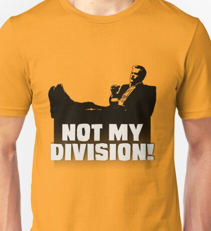 """Not My Division"" Unisex T-Shirt"