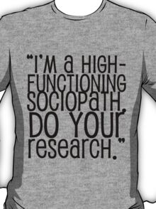 High-Functioning Sociopath. T-Shirt