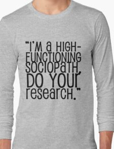 High-Functioning Sociopath. Long Sleeve T-Shirt