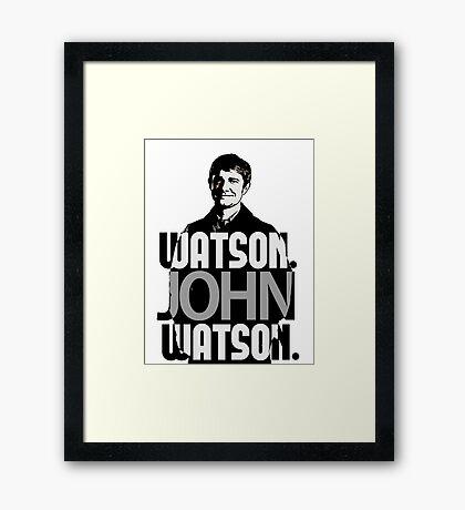 Watson. John Watson. Framed Print