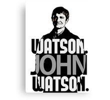Watson. John Watson. Canvas Print