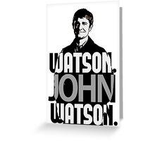 Watson. John Watson. Greeting Card