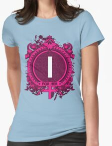FOR HER - I Womens Fitted T-Shirt