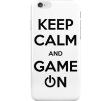 Keep calm and game on. iPhone Case/Skin