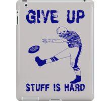 Funny Football: Give Up iPad Case/Skin
