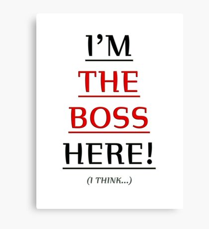 i'm the boss here! Canvas Print
