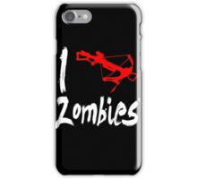 I Crossbow Zombies iPhone Case/Skin