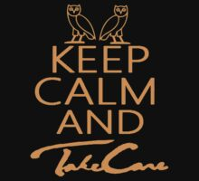 Keep Calm And Take Care by ayata