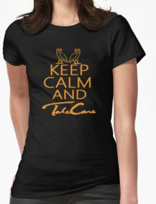 Keep Calm And Take Care Womens Fitted T-Shirt
