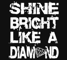 Shine Bright Like A Diamond by ayata