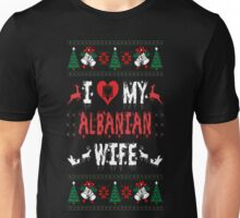 I Love My Albanian Wife Ugly Christmas T Shirt T-Shirt Unisex T-Shirt