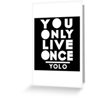 You Only Live Once Greeting Card