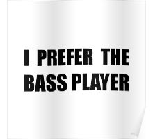 Prefer Bass Player Poster