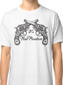 True Freedom Revolution Classic T-Shirt