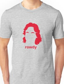 """""""Rowdy"""" Roddy Piper Tribute (in RED) Unisex T-Shirt"""