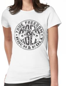 True Freedom rock n roll Womens Fitted T-Shirt