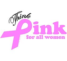 Think Pink For All Women   by ArtVixen