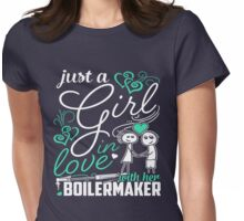 Just A Girl In Love Boillermaker Womens Fitted T-Shirt