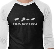 That's How I Roll Men's Baseball ¾ T-Shirt