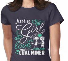 Just A Girl In Love Coal Miner Womens Fitted T-Shirt