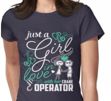 Just A Girl In Love Crane Operator Womens Fitted T-Shirt