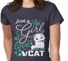 Just A Girl In Love Cat Womens Fitted T-Shirt