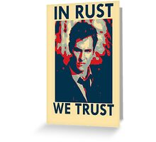 Iconic - In Rust We Trust Greeting Card