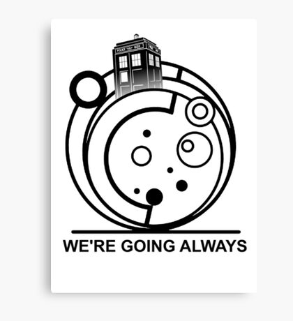 we're going always Canvas Print