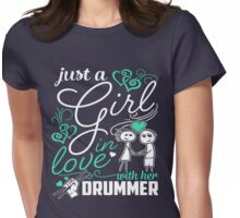 Just A Girl In Love Drummer Womens Fitted T-Shirt
