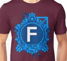 FOR HIM - F Unisex T-Shirt