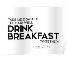 drink breakfast - w.c. fields Poster