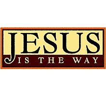Jesus Is The Way Photographic Print