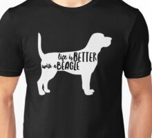 Life is better with a beagle Unisex T-Shirt
