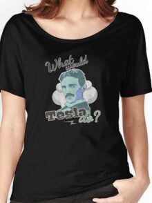 What would Tesla Do? Women's Relaxed Fit T-Shirt