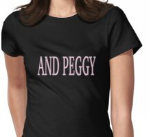 And Peggy Cute Gift for Girl - Peggy - one of Schuyler Sisters Womens Fitted T-Shirt