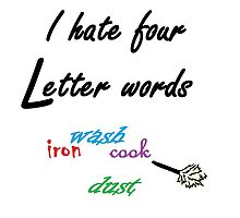 I Hate Four Letter Words by EloiseArt