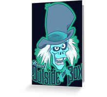 Haunt Outside The Box Greeting Card