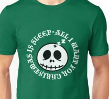 All i want for Chrismas is sleep. Unisex T-Shirt