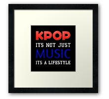 KPOP IS A LIFESTYLE Framed Print