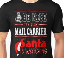 Nice To Mail Carrier Santa Is Watching Christmas T-Shirt Unisex T-Shirt