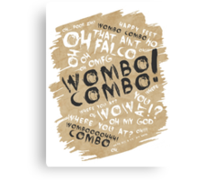 WOMBO COMBO!!! Canvas Print