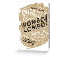 WOMBO COMBO!!! Greeting Card