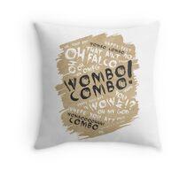 WOMBO COMBO!!! Throw Pillow