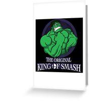 The Original King of Smash (Green Edition) Greeting Card